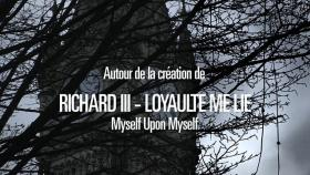 Richard III - Loyaulté me lie - Carnet de bord #1